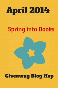 April Spring Into Books Giveaway Blog Hop 2014