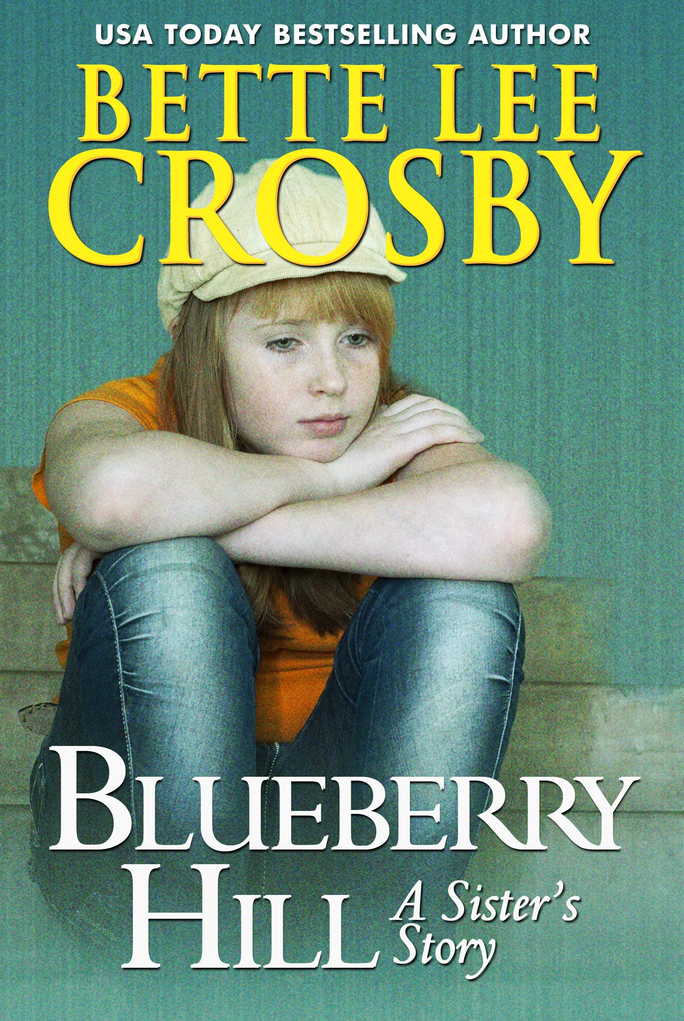 Blueberry Hill, A Sister's Story New Release by Bette Lee Crosby