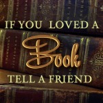 if you loved a book tell a friend
