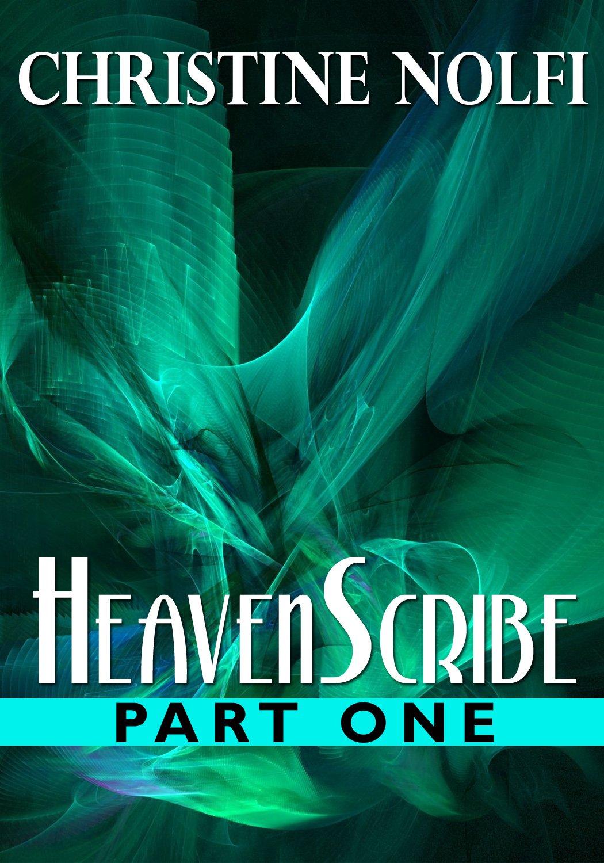 Heavenscribe: Part One by Christine Nolfi