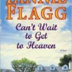 Can't Wait to Get to Heaven – #tellafriend