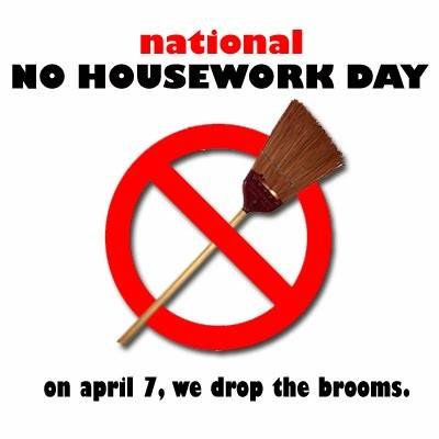No Housework Day #nohouseworkday
