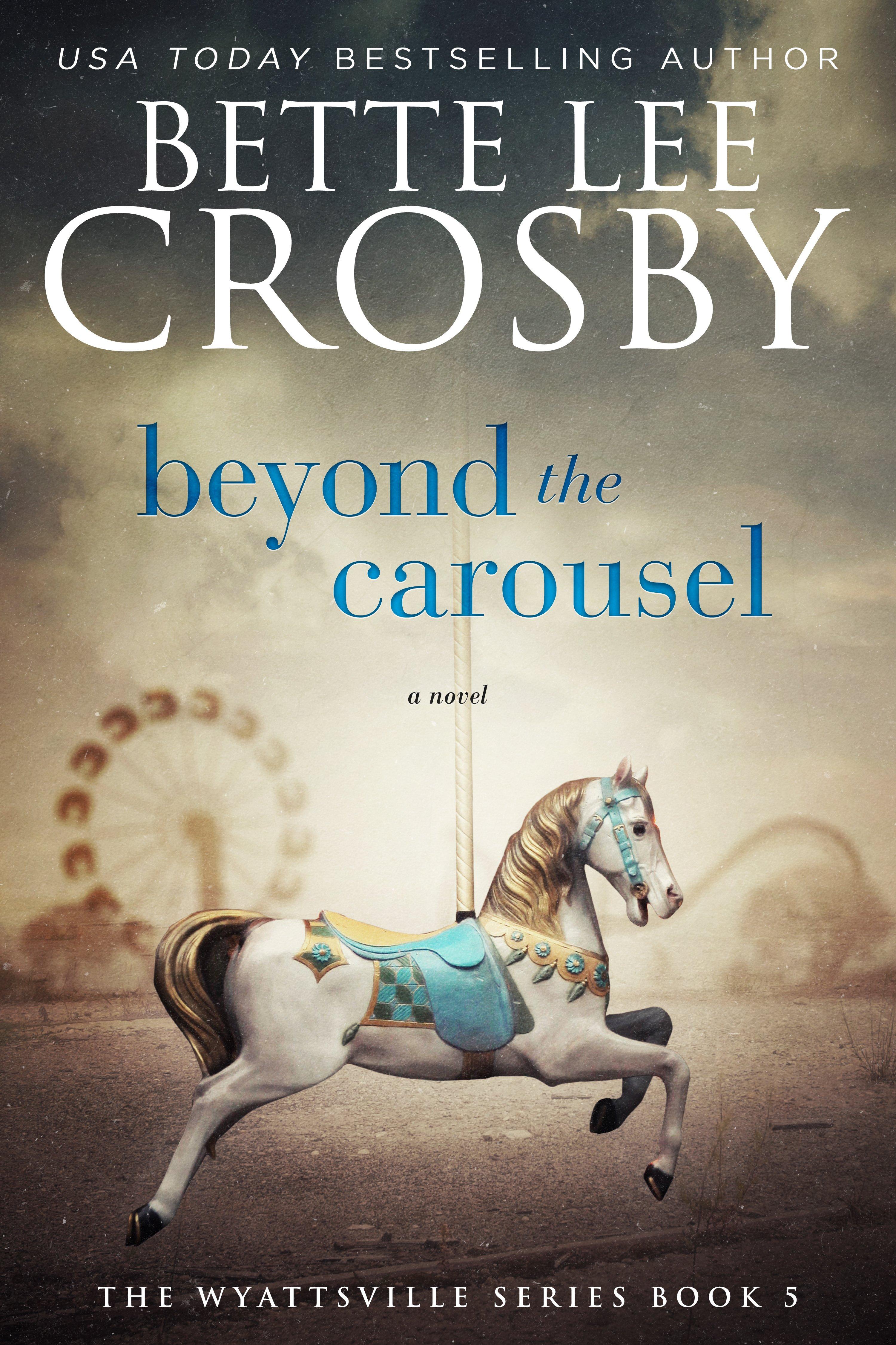 Bette lee crosby bette lee crosby beyond the carousel ebook fandeluxe Epub
