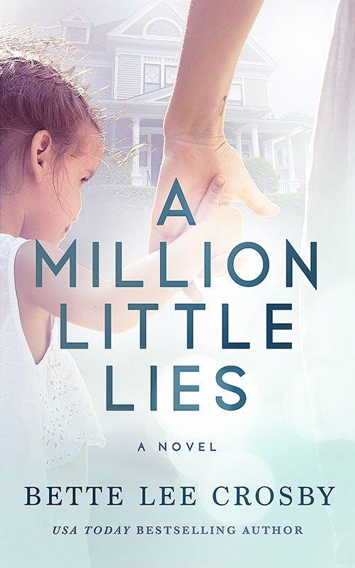 A Million Little Lies - Bette Lee Crosby